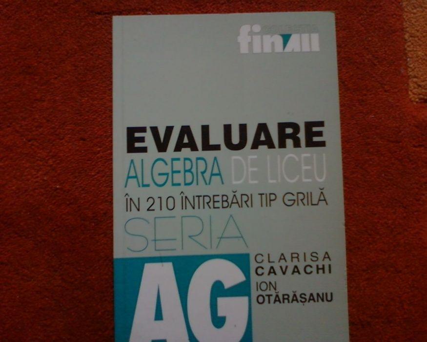 Evaluare algebra de liceu in 210 intrebari tip grila