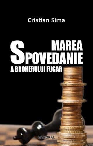 Marea Spovedanie A Brokerului Fugar - Cristian Sima .PDF vezi poza 2