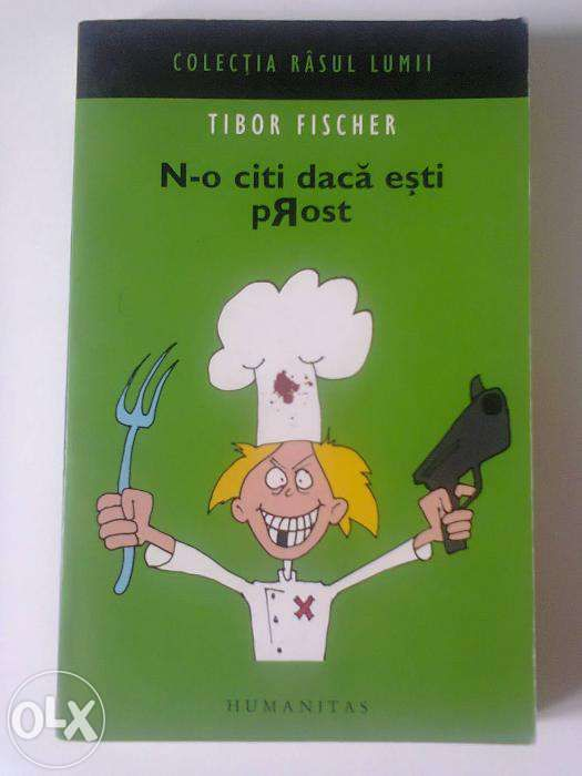 Tibor Fischer - N-o citi daca esti prost