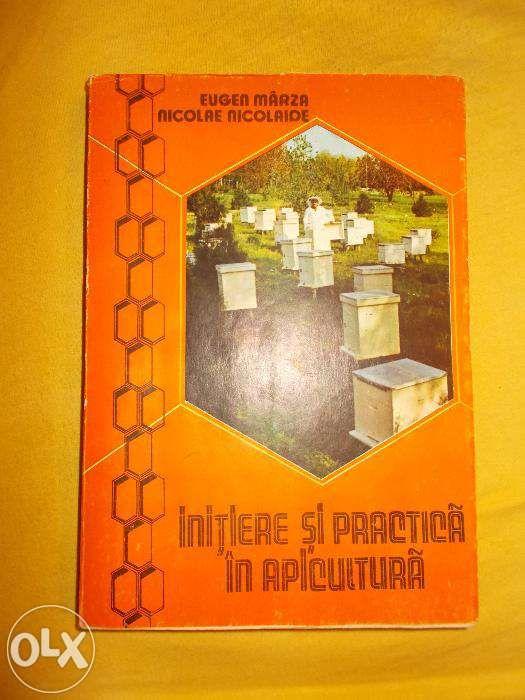 Initiere si practica in apicultura -Eugen Marza ,Nicolae Nicolaide