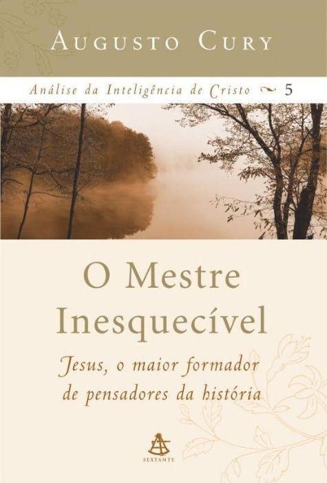 O Mestre Inesquecível - Augusto Cury