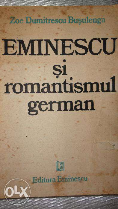Eminescu si romantismul german-autor:Zoe Dumitrescu Busulenga