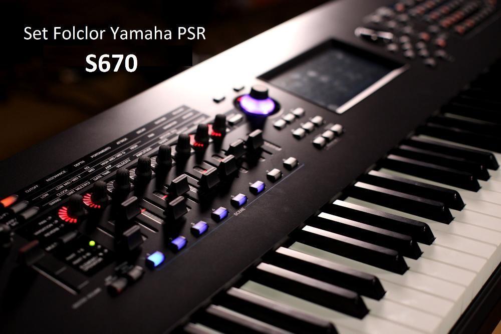 NOU!!! SET Folclor Yamaha PSR S670 tonuri si style-uri 2017
