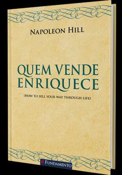 Quem vende Enriquece - Napoleon Hill