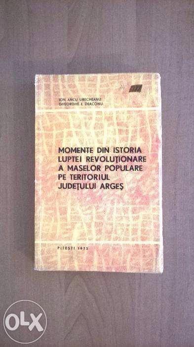 "Carte veche""Momente din ist luptei revolutionare in Arges etc"""