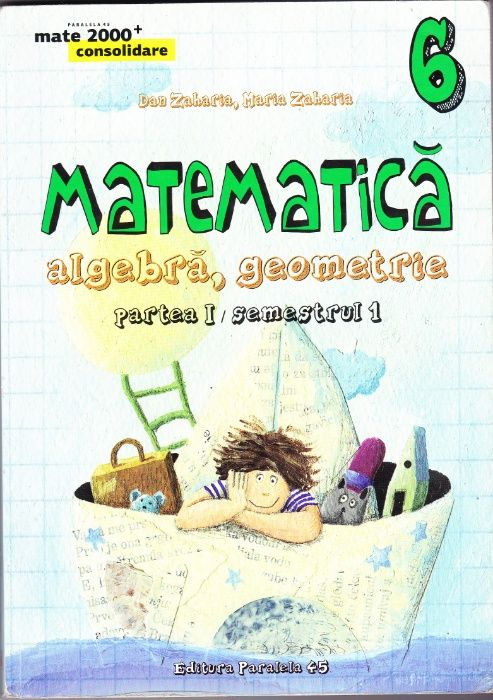 Matematica. Algebra, geometrie. Clasa a VI-a. Consolidare. Dan Zaharia