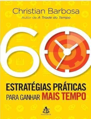 60 estratégias práticas para ganhar tempo