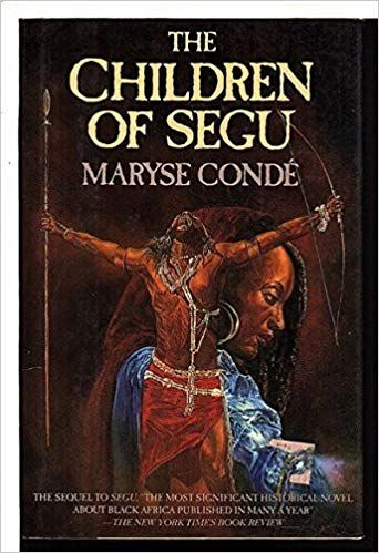 The Children of Segu, by Maryse Conde
