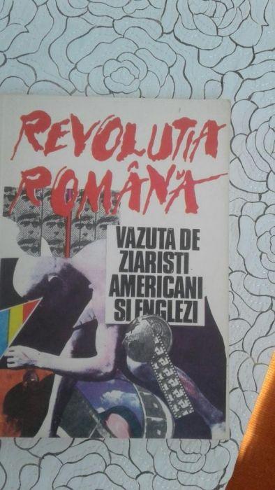 Cartea Revoluția Romana văzută de ziariști americani și englezi