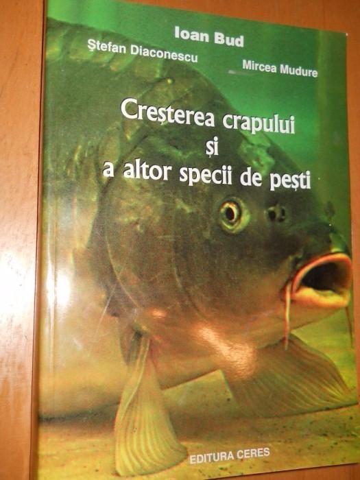 Cresterea crapului si a altor specii de pesti - Ioan Bud , Diaconesc