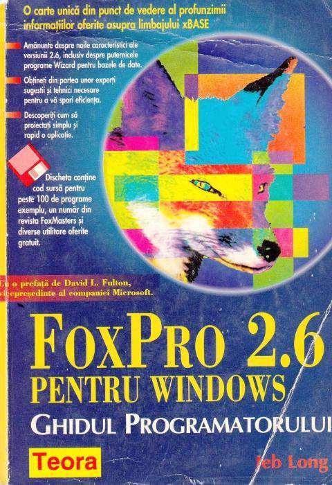 Foxpro 2.6 pentru Windows. Ghidul programatorului de Jeb Long