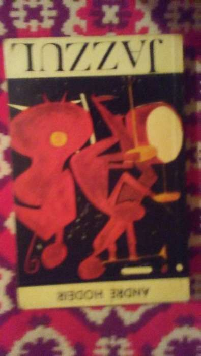 Carte:Jazzul, Andre Hodeir,oameni si probleme,editura Muzicala a UC di