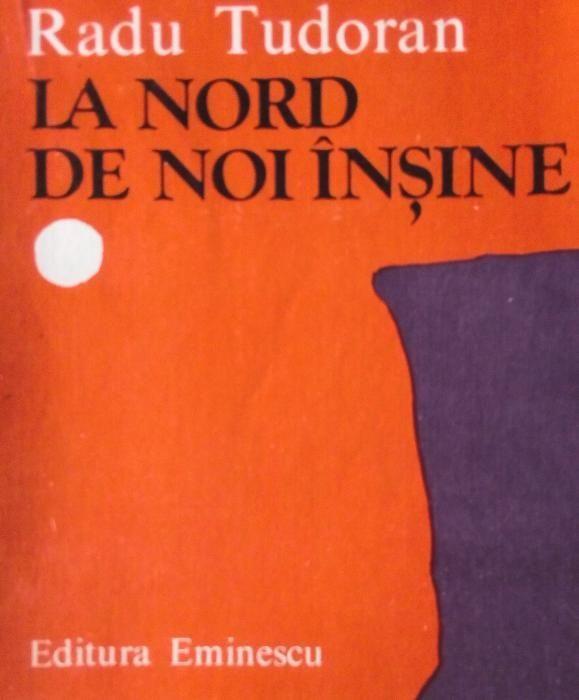 La nord de noi înşine de Radu Tudoran 1979 - Prima Ed.