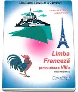 Limba franceza. Manual pentru clasa a VIII-a limba moderna 1 - Cavalli