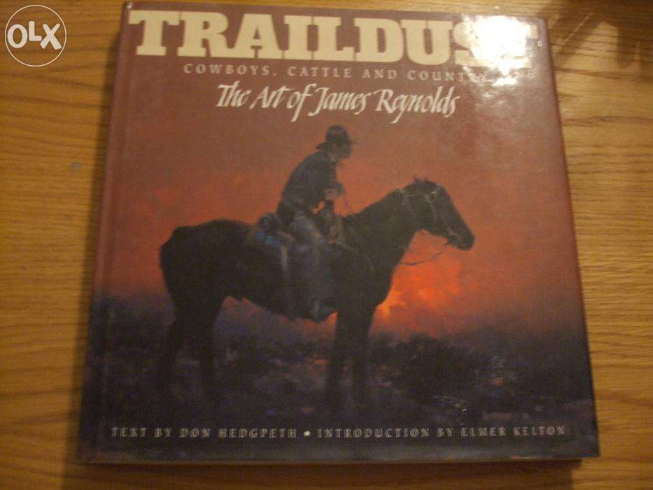 TRAILDUST * COWBOYS, Cattle and Country - The Art of James Reynolds