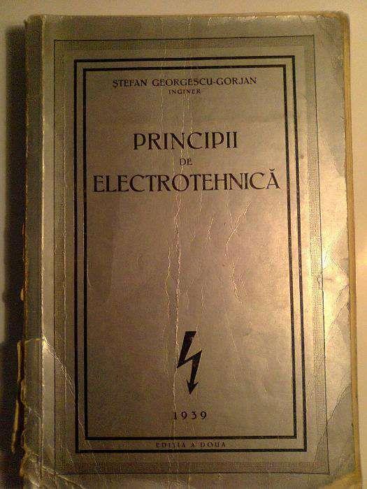 Carte bibliofila tehnica - Principii de electrotehnica - 1939