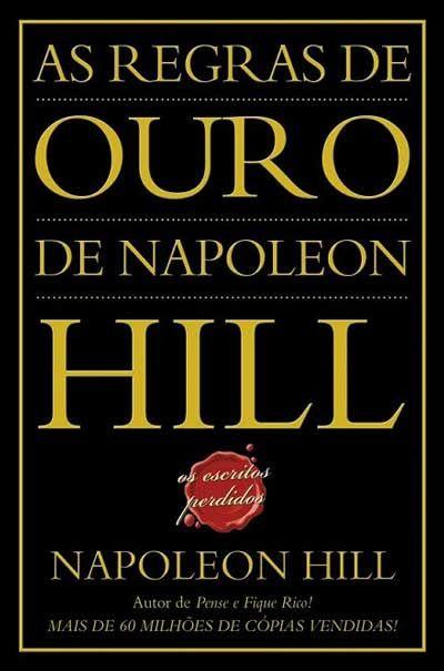 As Regras de Ouro de Napoleo Hill