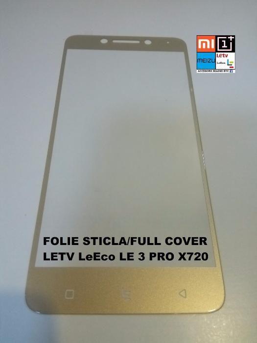 Folie Sticla FULL COVER Acoperire Completa LeTV LeEco Le2, Le3 Pro, S3