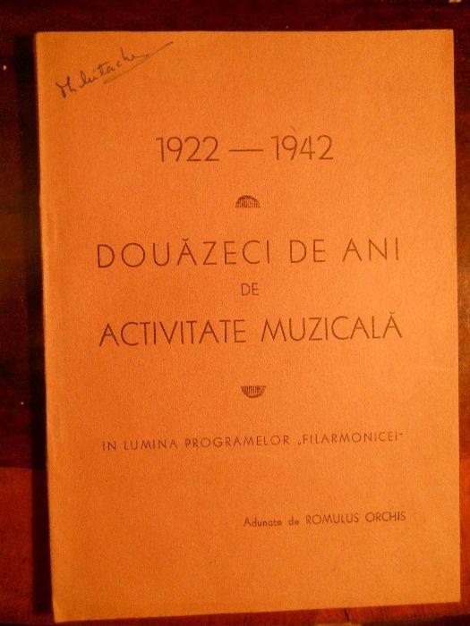 "Romulus Orchis ""1922-1942 Douazeci de ani de activitate muzicala"""