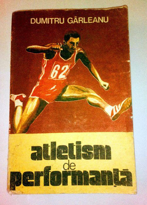 Atletism si performanta, Dumitru Gârleanu - carte Iasi - imagine 1