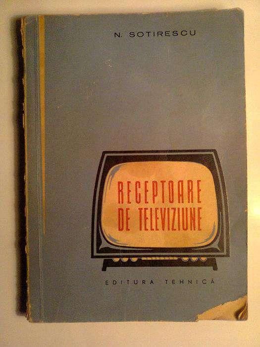 Carte bibliofila tehnica - Receptoare de televiziune - 1962