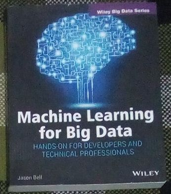 Machine Learning for Big Data, por Jason Bell, Wiley Editores