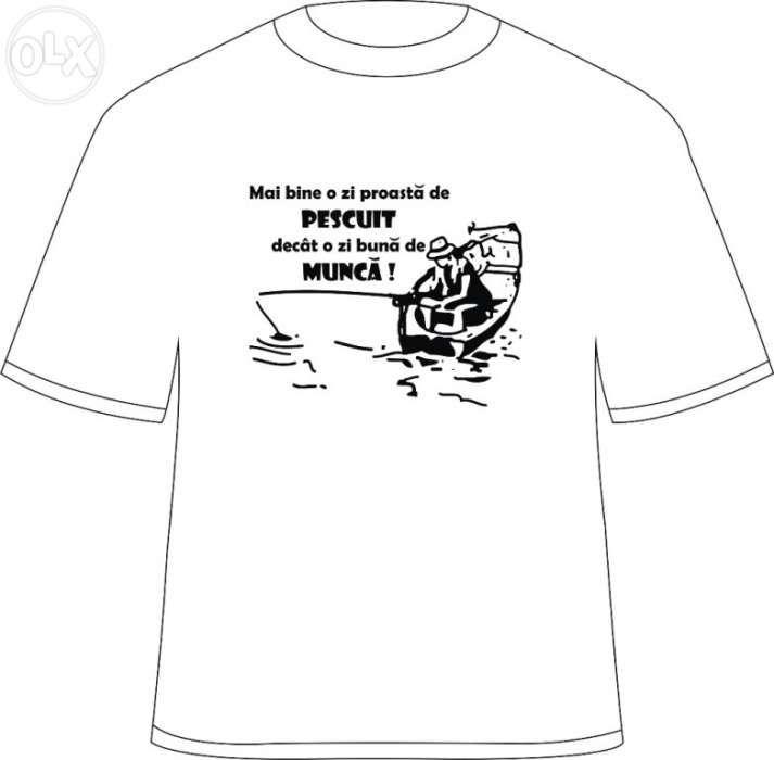 "Tricou personalizat ""Mai bine o zi proasta de pescuit ..."""