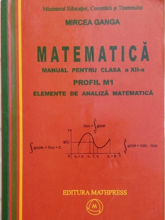 MATEMATICA, Manual pentru clasa a XII-a Elemente de Analiza Profil M1