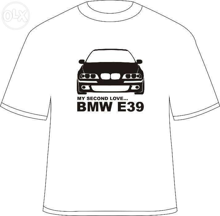 """Tricou personalizat """"My Second Love... BMW E39"""""""