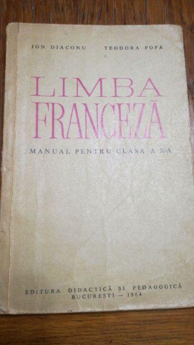 Limba Franceza,Manual ptr clasa a X a de I.Diaconu,T.Popa-1964