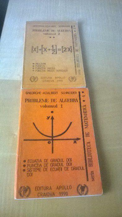 Probleme de algebra ,volumul 1 si 2