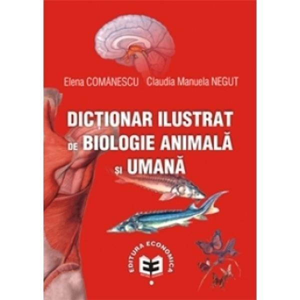 Dictionar ilustrat de biologie animala si umana, editura economica