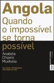 Angola Quando o impossível se torna possível