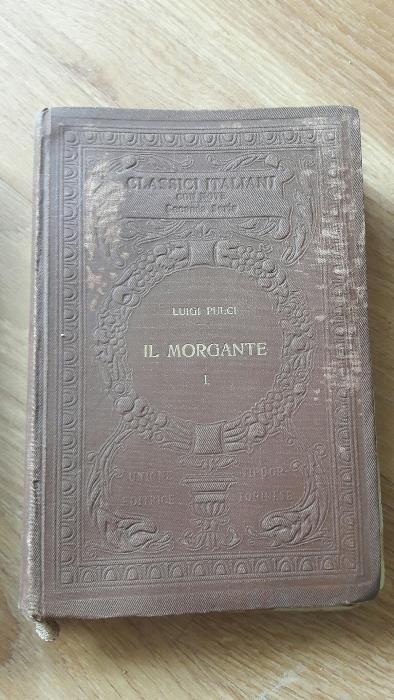 IL MORGANTE Luigi Pulci vol. I si III