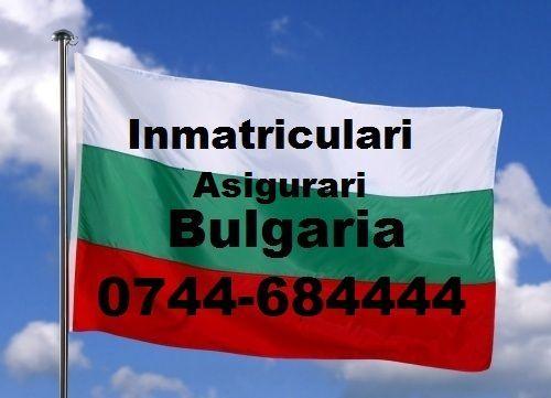 Inmatriculari Bulgaria - acte auto Bulgaria