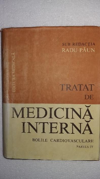 Tratat de medicina interna IV - Radu Paun