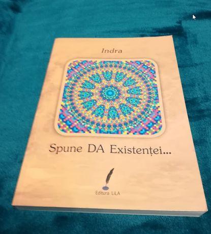 Carte Spune DA existentei... Indra