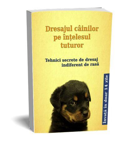 Cartea - Dresajul câinilor pe înțelesul tuturor
