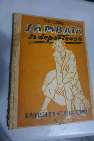 SAMBATA SE DEPORTEAZA, Reportagii din vremea prigoanei F. Gerbel 1946