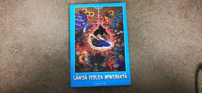 Langa ieslea minunata -colinde, Editura Oastea Domnului, Sibiu 2000
