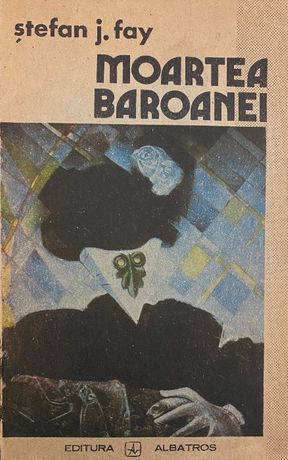 Moartea Baroanei - Stefan J. Fay