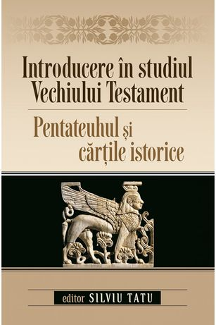 Introducere in studiul Vechiului Testament-Pentateuhul si cartile ist