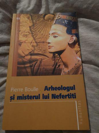 Pierre Boulle - Arheologul si misterul lui Nefertiti