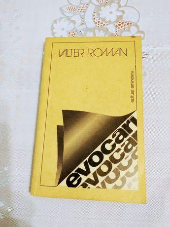 3 * Valter Roman : Evocări