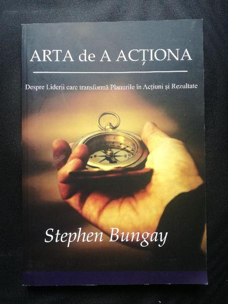 Arta de A Actiona - Stephen Bungay