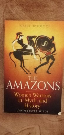 carte The Amazons woman wariors in mith and history -in engleza
