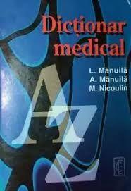 Dictionar medical, autori L. Manuila, A. Manuila, M Nicoulin, ed Ceres