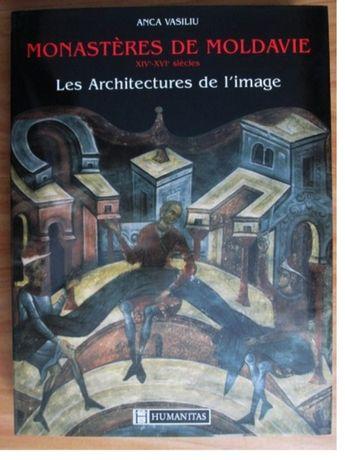 Monasteres de Moldavie / Anca Vasiliu carte in limba franceza
