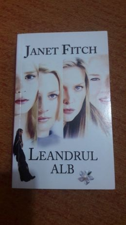 """""""Leandrul alb""""- Janet Fitch"""