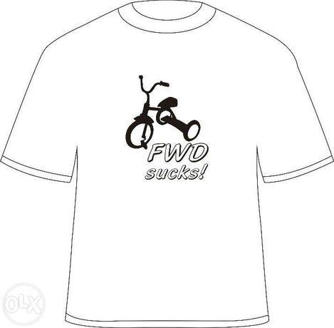 """Tricou personalizat """"FWD Sucks!"""""""